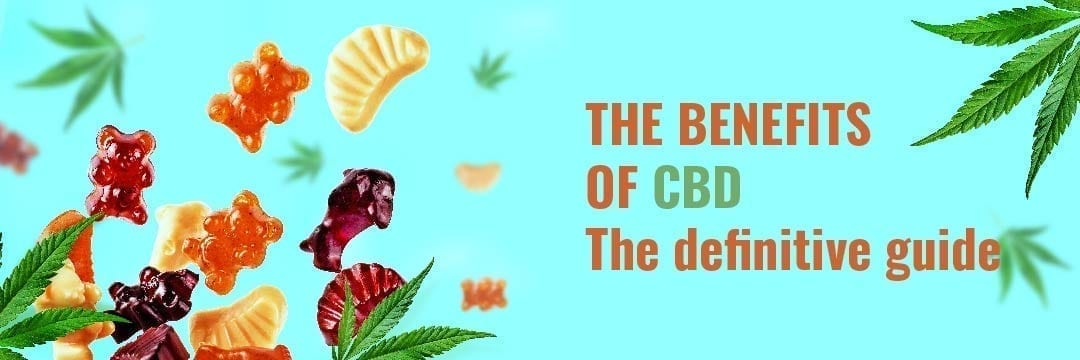 The benefits of CBD – The definitive guide